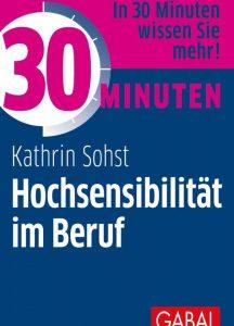 Kathrin Sohst: 30 Minuten Hochsensibilität im Beruf