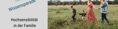 nova - Wissensparade: Hochsensibilität in der Familie