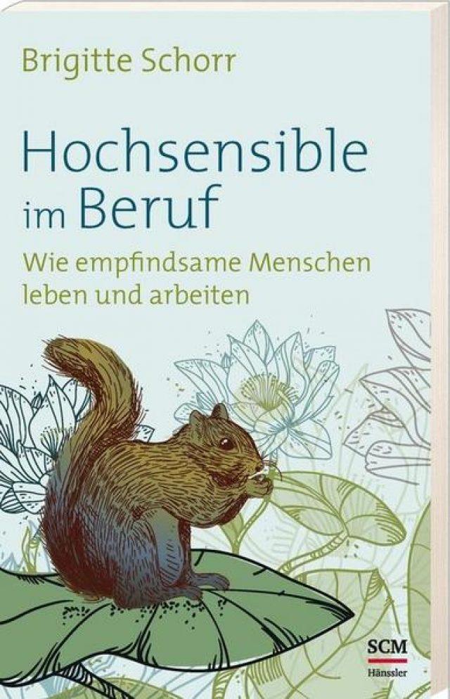Brigitte Schorr: Hochsensible im Beruf