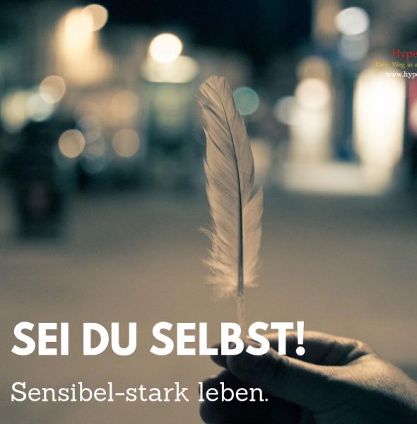 "Tagesseminar ""Sei du selbst! Sensibel-stark leben"" in Herten"