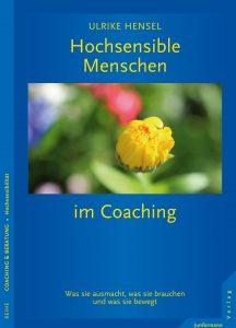 Ulrike Hensel: Hochsensible Menschen im Coaching