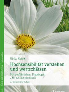 Ulrike Hensel : Hochsensibilität verstehen und wertschätzen