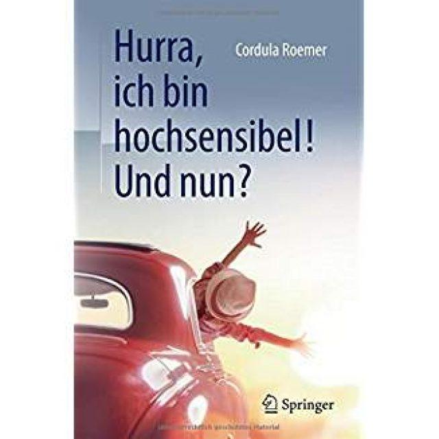 Cordula Römer – Hurra, ich bin hochsensibel! Und nun?