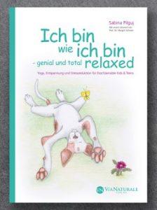 Sabina Pilguj – Ich bin wie ich bin-genial und total relaxed