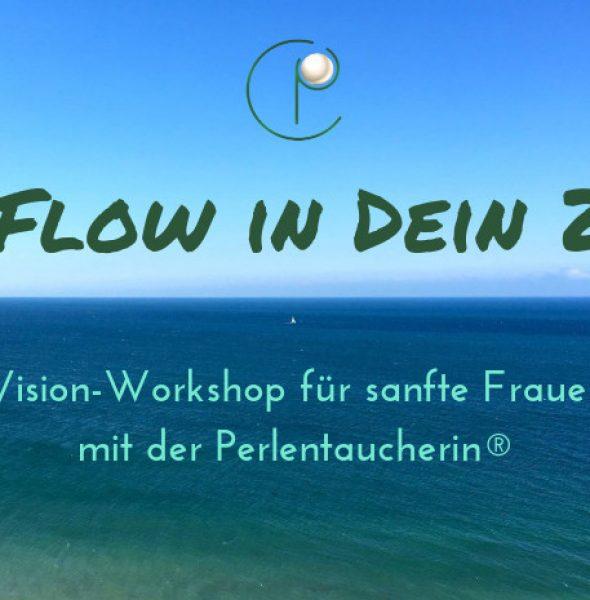 Mit FLOW in Dein 2020 – Visions-Workshop für sanfte Frauen mit der Perlentaucherin®