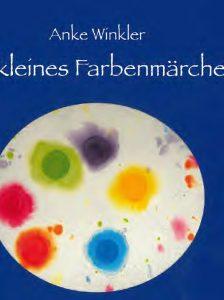 Anke Winkler – Ein kleines Farbenmärchen