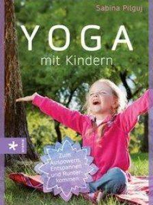 Sabina Pilguj: Yoga mit Kindern