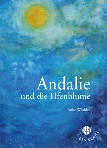 Anke Winkler – Andalie und die Elfenblume