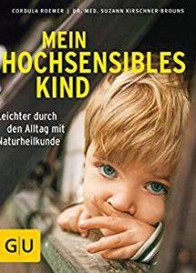 Cordula Römer: Mein hochsensibles Kind