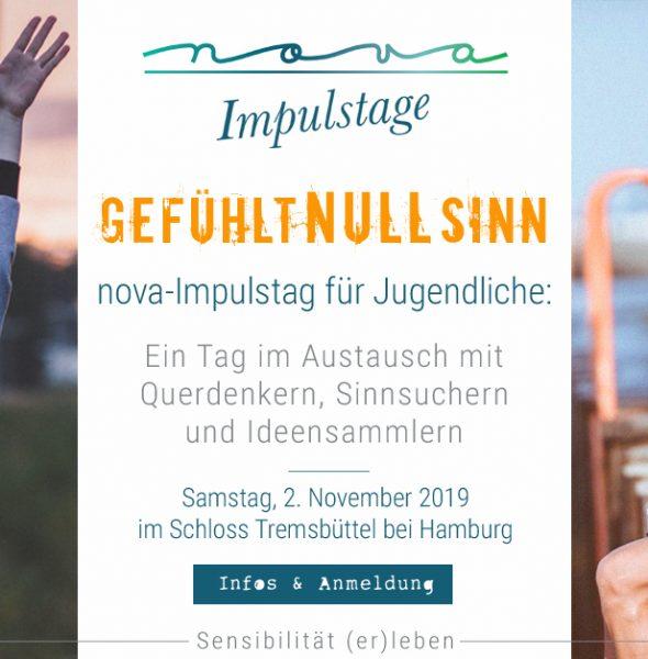 """nova-Impulstag NUR für Jugendliche: """"Gefühlt Null Sinn"""""""