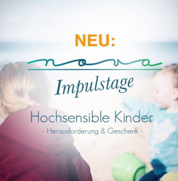 1. nova-Impulstag: Hochsensible Kinder – Herausforderung & Geschenk