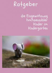 Verena Platte: Die Eingewöhnung hochsensibler Kinder im Kindergarten